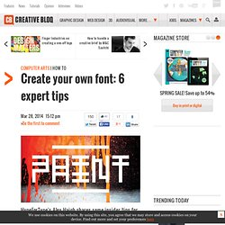 Create your own font: 6 expert tips
