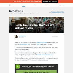 How to create content VIPs will love to share