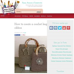 How to create a crochet bag with ribbon