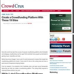 Crowdfunding Success Tips Create a Crowdfunding Platform With These 19 Sites
