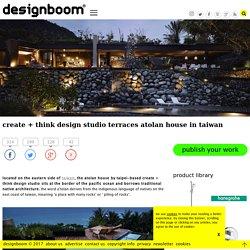 create plus think design studio terraces atolan house in taiwan
