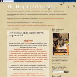 The Helpful Art Teacher: How to create and design your own vejigante mask