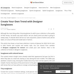 Create Your Own Trend with Designer Sunglasses