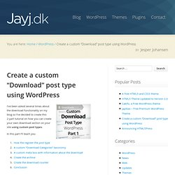 "Create a custom ""Download"" post type using WordPress"