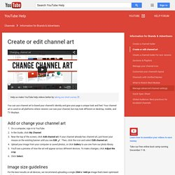 Create or edit channel art - YouTube Help