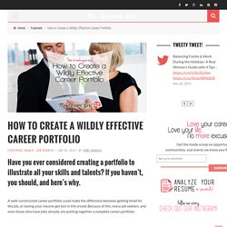 How to Create a Wildly Effective Career Portfolio - Ms. Career Girl