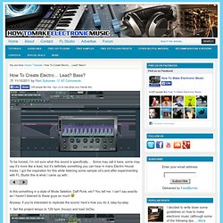 How To Create Electro... Lead? Bass? | How To Make Electronic Music - StumbleUpon