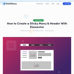 How to Create a Sticky Menu & Header With Elementor