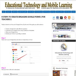 Educational Technology and Mobile Learning: 8 Steps to Create Engaging Google...