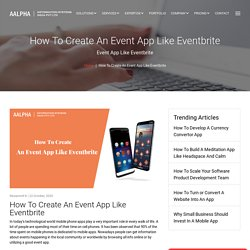 How To Create An Event App Like Eventbrite