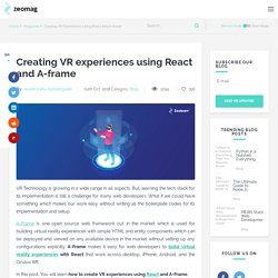 Create and Build VR Experiences using React and A-Frame