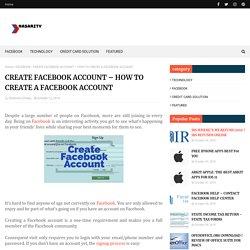 CREATE FACEBOOK ACCOUNT – HOW TO CREATE A FACEBOOK ACCOUNT