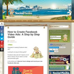 How to Create Facebook Video Ads: A Step by Step Guide : Social Media Examiner