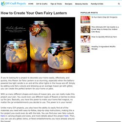 How to Create Your Own Fairy Lantern - DIY Craft Projects