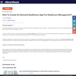 How To Create On-Demand Healthcare App For Healthcare Management?