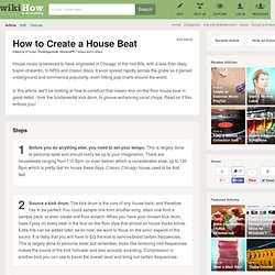 How to Create a House Beat: 5 Steps