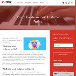 How to Create an Ideal Customer Profile - Heinz Marketing