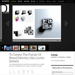 5 | To Create The Future Of Brand Identity, Ideo Looks Inward