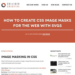 How To Create CSS Image Masks for the Web with SVGs « Collider Creative
