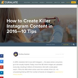 How to Create Killer Instagram Content in 2016—10 Tips