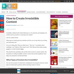 How to Create Irresistible Content