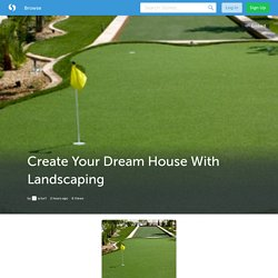 Create Your Dream House With Landscaping