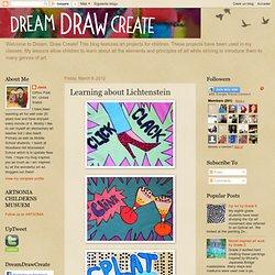 DREAM DRAW CREATE Art Lessons for Children: Learning about Lichtenstein