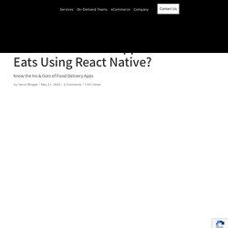 How To Create An App Like Uber Eats Using React Native?