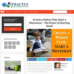 Create a Maker Club, Start a Movement - The Power of Starting Small