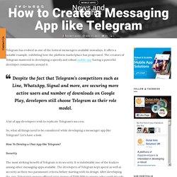 How to Create a Messaging App like Telegram