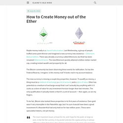 How to Create Money out of the Ether