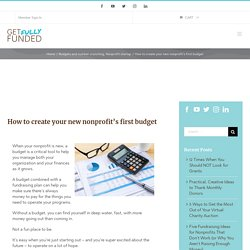How to create your new nonprofit's first budget - Get Fully Funded