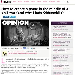 How to create a game in the middle of a civil war (and why I hate Oldsmobile)