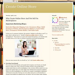 Create Online Store: Why Create Online Store And Not Sell On Marketplaces