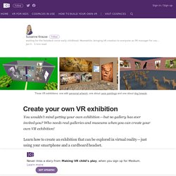 Create your own VR exhibition – Making VR child's play