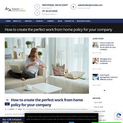 How to create the perfect work from home policy for your company