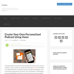 Create Your Own Personalized Podcast Using Voxer