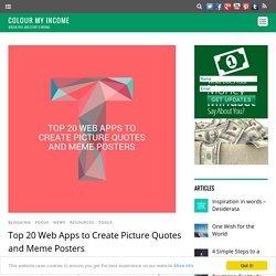 Top 20 Web Apps to Create Picture Quotes and Meme Posters - Colour My Income