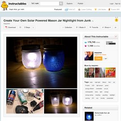 Create Your Own Solar Powered Mason Jar Nightlight from Junk