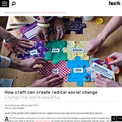 How craft can create radical social change