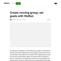 Create running group, set goals with WeRun