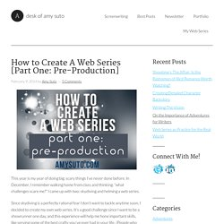 How to Create A Web Series [Part One: Pre-Production]