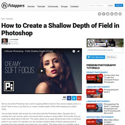 How to Create a Shallow Depth of Field in Photoshop