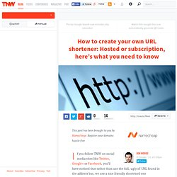 How to Create your Own URL Shortener: Hosted or Subscription