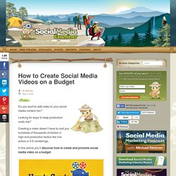 How to Create Social Media Videos on a Budget : Social Media Examiner
