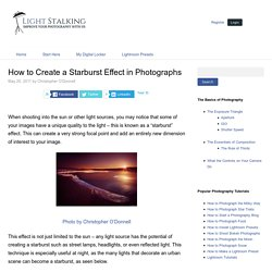 How to Create a Starburst Effect in Photographs