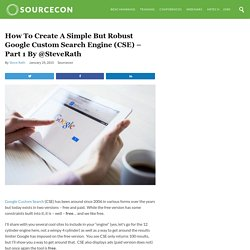How to create a simple but robust Google Custom Search Engine (CSE) – Part 1 by @SteveRath