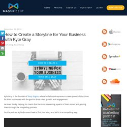 How to Create a Storyline for Your Business with Kyle Gray