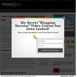 Create a Blog - Case Study for Creating a Niche Blog