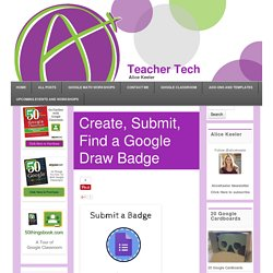 Create, Submit, Find a Google Draw Badge - Teacher Tech